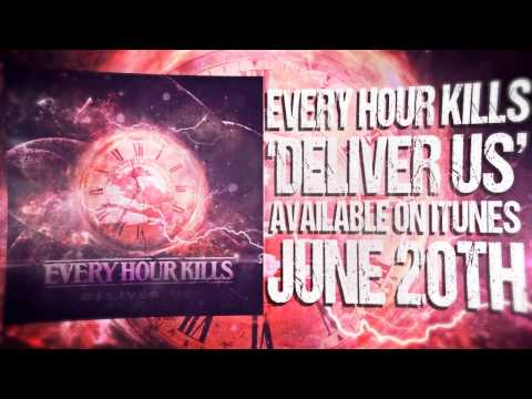 Every Hour Kills - Deliver Us - Official Lyric Video