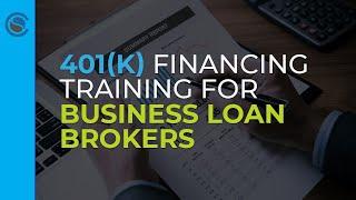 401k Financing Training for Business Loan Brokers