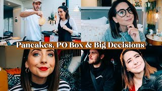 PANCAKES, P.O. BOX & BIG DECISIONS | WEEKLY VLOG