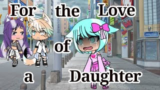 《For the love of a daughter》~GLMV~ (oc past life)