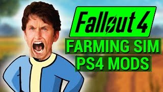 FALLOUT 4: PS4 Mods in FARMING SIMULATOR 17?! (Fallout & Skyrim PS4 Mods Discussion)