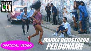 MARKA REGISTRADA - PERDONAME (OFFICIAL VIDEO) SALSA 2017