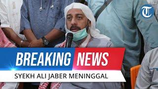 Syekh Ali Jaber Meninggal Dunia dalam Kondisi Negatif Covid-19 di RS Yarsi Jakarta