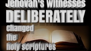 Did Jehovah's Witnesses change their bible? YES, Here's proof.