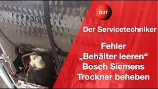 Wärmepumpentrockner Bosch Siemens Behälter leeren Fehler reparieren
