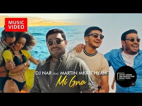 Martin Mkrtchyan & DJ Nar - Mi Gna