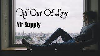 All Out Of Love  - Air Supply (tradução) HD