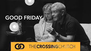 Good Friday at The Crossing Online