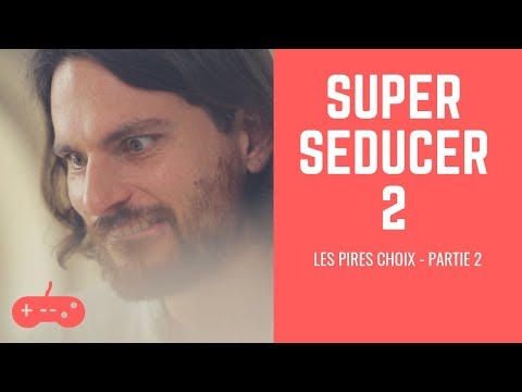 SUPER SEDUCER 2 FR - LES PIRES CHOIX N°2 [LET'S PLAY] - JEAN-CONAN