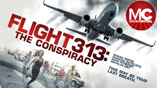 Flight 313: The Conspiracy (A Dark Reflection) | 2015 Thriller | Marina Sirtis