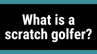 What is a scratch golfer?