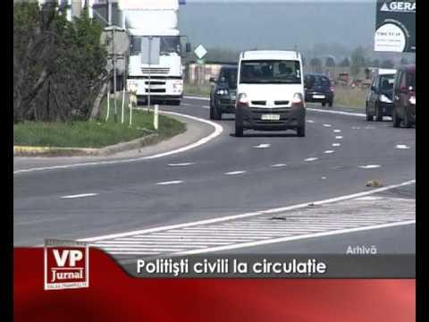 Politisti civili la circulatie