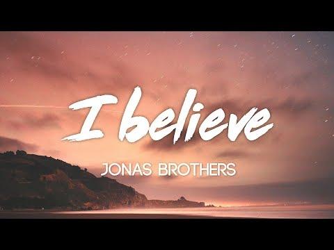 Jonas Brothers - I Believe (Lyrics, Audio)