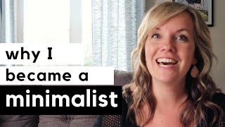 Why I became a minimalist: My ah-ha moment (new!)