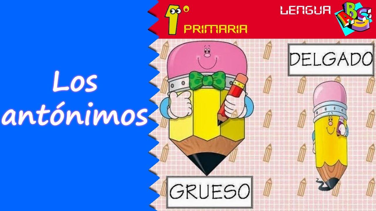 Lengua Castellana. 1º Primaria. Tema 11: Los antónimos
