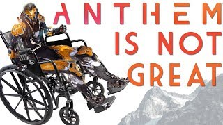 Anthem is Very Disappointing - My Thoughts & Impressions