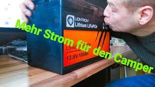 Nie wieder Bleibatterien im Camper - Lithium LiFePo4 is KING