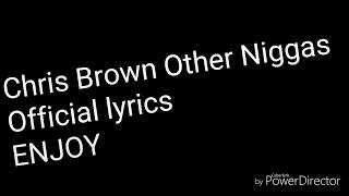 Other Niggas Chris Brown (Official lyrics)