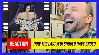 REACTION - HOW STAR WARS THE LAST JEDI SHOULD HAVE ENDED