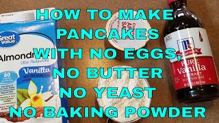 how to make pancakes without milk and baking powder and eggs