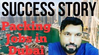 Success Story || Packing Jobs In Dubai || Azhar Vlogs Dubai  Dubai Jobs