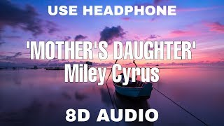 Miley Cyrus - Mother's Daughter (8D Audio) | 8D Tunes