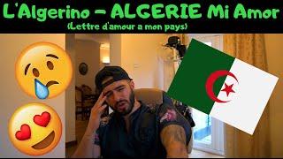 REACTING To L'Algerino   ALGERIE Mi Amor (Lettre D'amour A Mon Pays) | Sad But Beautiful!!