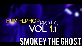 """Smokey The Ghost   """"The Hum HipHop Project"""" v1.1    Presented by DesiHipHop Inc & The Humming Tree"""