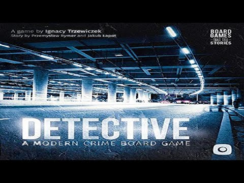 Detective - A Modern Crime Board Game: Discussion {SPOILERS!}