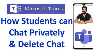 How Students Can Delete Chat on Microsoft Teams    Send Private Msg