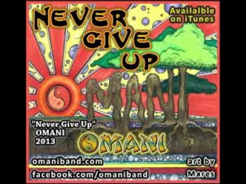 Never Give Up by OMANI (available on iTunes)