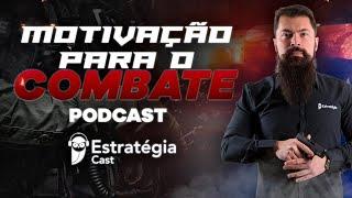 Podcast - Motivação para o Combate