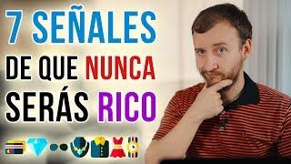 Video: 7 Señales De Que NUNCA Serás Rico