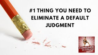 The #1 Thing You Need to Eliminate a Default Judgment
