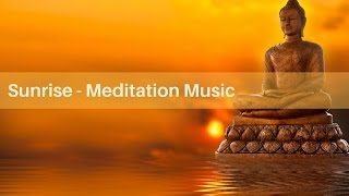 Meditation Music - Sunrise Instrumental Music