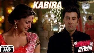 """KABIRA"" ~ Full Song *Video* _ `Yeh Jawaani Hai Deewani ( DeepIka Padukone, ) Movie 2013"
