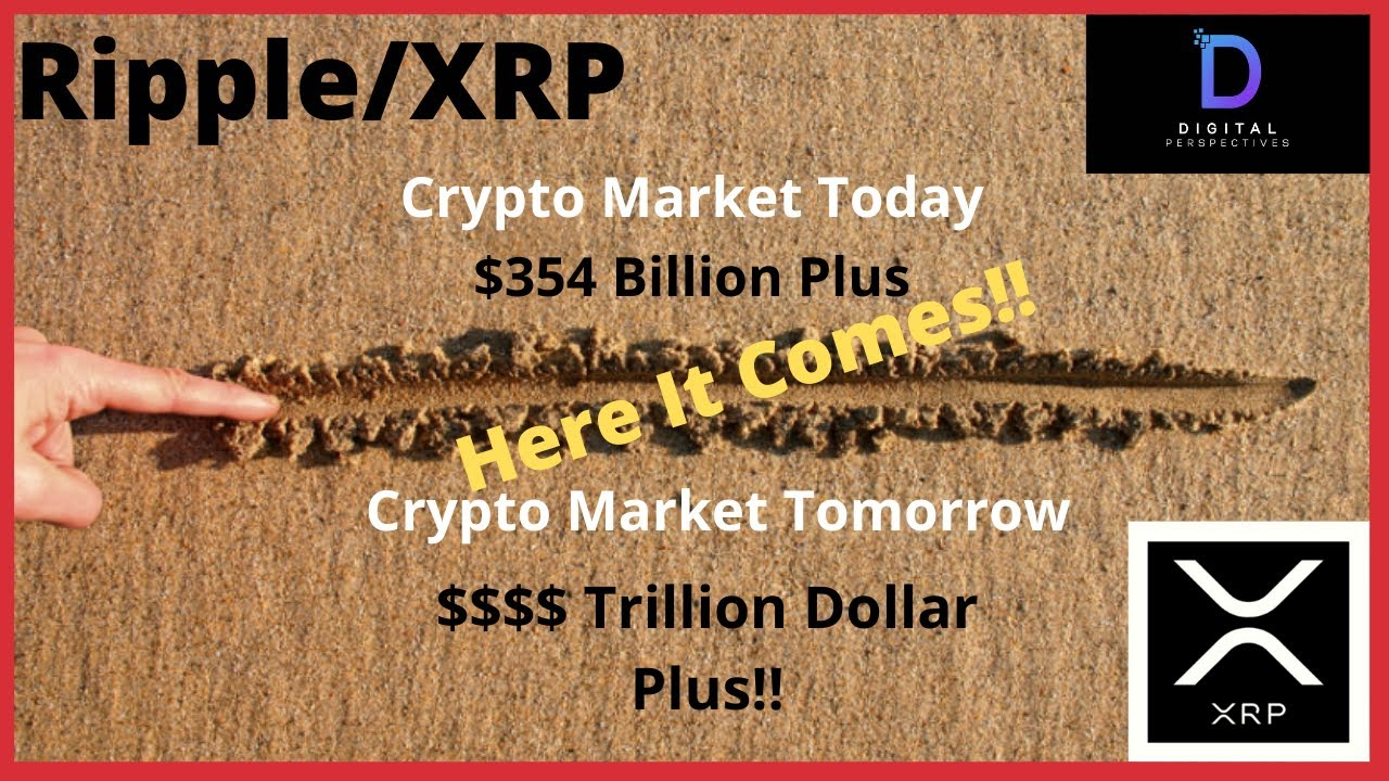 Ripple/XRP-$354 Billion Plus Crypto Market Is About To Be A $$$Trillion Market Plus!