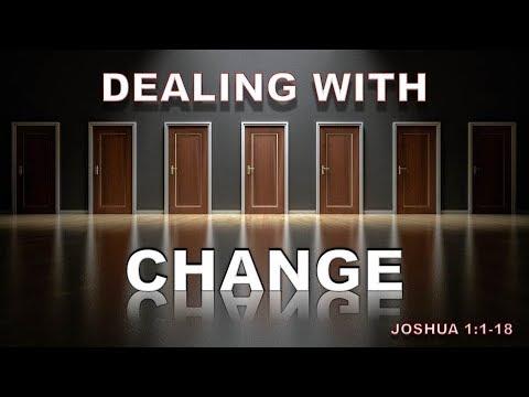 Dealing With Change Joshua 1:1-18