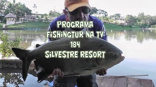 Programa Fishingtur na TV 184 - Silvestre Resort