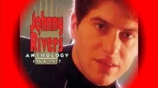 Johnny Rivers - Baby, I Need Your Lovin'
