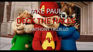 JAKE PAUL -DECK THE HALLS FT. ANTHONY TRUJILLO (CHIPMUNKS)