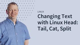 Manipulating Text in Linux Head, Tail, Cat, Split