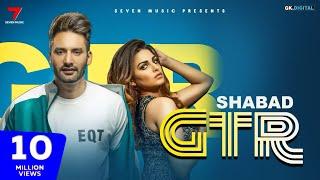 GTR : Shabad Ft.Himanshi Khurana | jaskaran riar |(Official Video) Latest Songs 2019 This week!