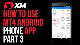 How to use the MT4 Android Phone Application - Part 3 - XM