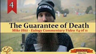 Mike Hitt - The Guarantee of Death - Eulogy Commentary video #4 of 11