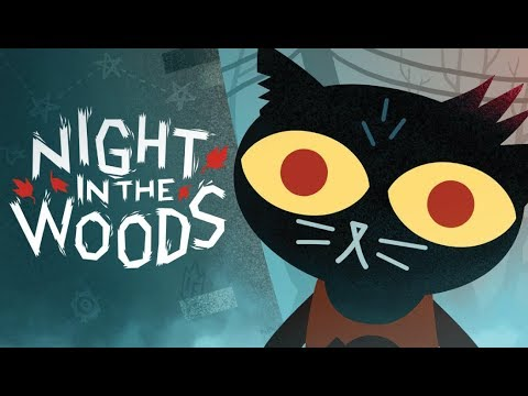 NIGHT IN THE WOODS PART 1 GAMEPLAY