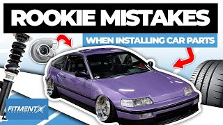 Rookie Mistakes Installing Car Parts