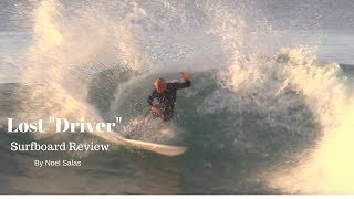"Lost Pro Formance ""Driver"" Surfboard Review By Noel Salas Ep. 43"