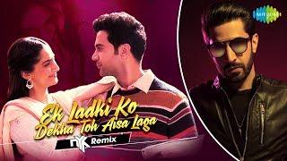 Ek Ladki Ko Dekha Toh Aisa Laga | DJ Nyk Remix | Darshan Raval | Rochak Kohli