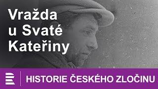 Historie českého zločinu: Vražda u Svaté Kateřiny